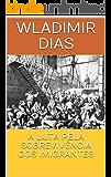 A LUTA PELA SOBREVIVÊNCIA DOS IMIGRANTES (Portuguese Edition)