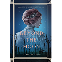 Beyond The Moon: A Haunting Debut Novel Of Time Travel And WW1 (English Edition)