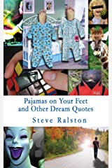 Pajamas on Your Feet and Other Dream Quotes Kindle Edition