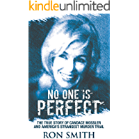 No One Is Perfect: The True Story Of Candace Mossler And America's Strangest Murder Trial