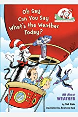 Oh Say Can You Say What's the Weather Today?: All About Weather (Cat in the Hat's Learning Library) Hardcover