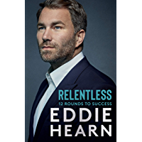 Relentless: 12 Rounds to Success: The perfect knockout gift this Christmas (English Edition)