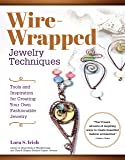 Wire-Wrapped Jewelry Techniques: Tools and