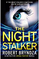 The Night Stalker: A chilling serial killer thriller (Detective Erika Foster Book 2) Kindle Edition
