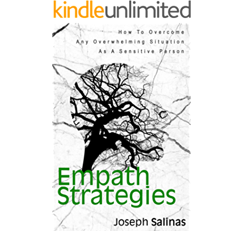 Empath Strategies How To Overcome Any Overwhelming Situation As A Sensitive Person Kindle Edition By Salinas Joseph Magana Patrick Religion Spirituality Kindle Ebooks Amazon Com