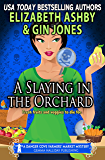 A Slaying in the Orchard: A Danger Cove Farmers' Market Mystery (Danger Cove Mysteries Book 16)