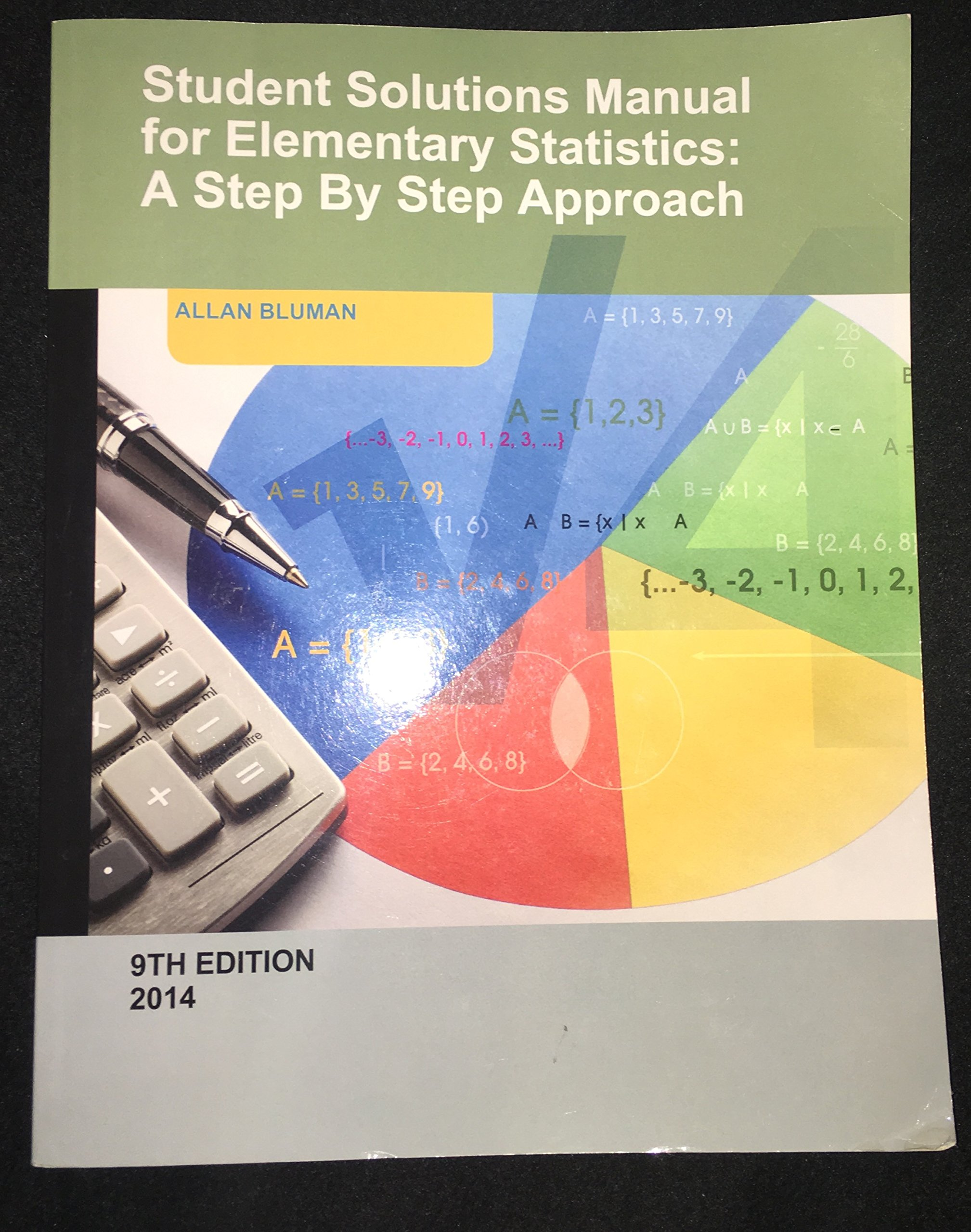 Student Solutions Manual for Elementary Statistics: A Step By Step  Approach: Allan Bluman: 9781308319100: Amazon.com: Books