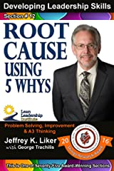 Developing Leadership Skills 12: Root Cause – Using The 5 WHY'S Kindle Edition