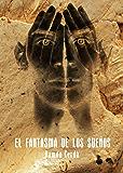 El Fantasma de los Sueños (Los orígenes de Consuelo el Espiritista nº 2)