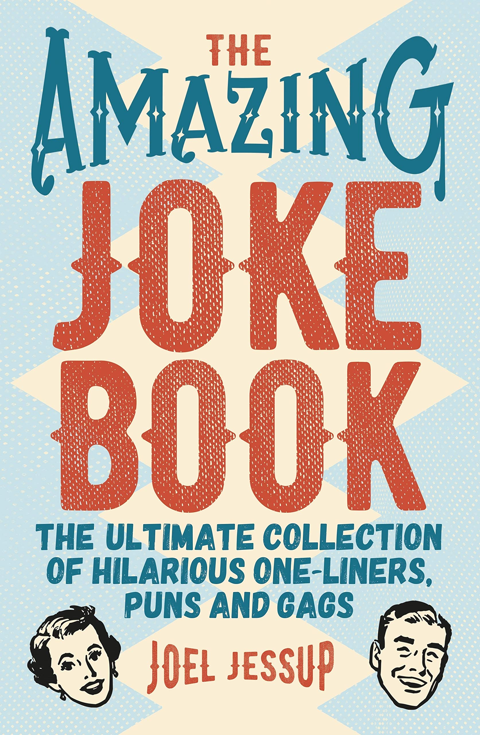 The Amazing Joke Book: The Ultimate Collection of Hilarious
