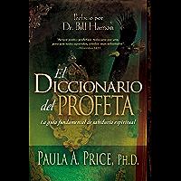 El diccionario del profeta: La guía fundamental de sabiduría espiritual