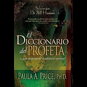 El diccionario del profeta: La guía fundamental de sabiduría espiritual (Spanish Edition)