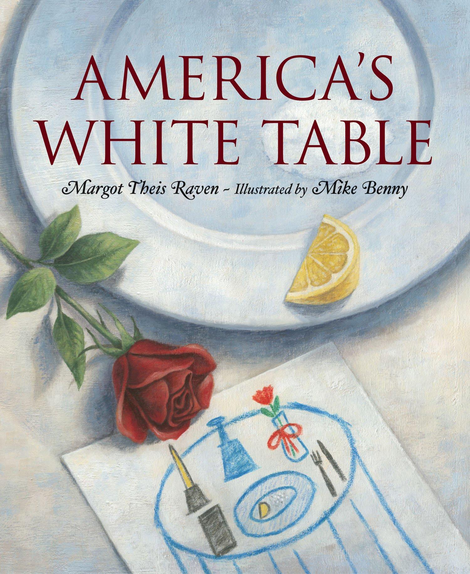 Americau0027s White Table Margot Theis Raven Mike Benny 9781585362165 Amazon.com Books  sc 1 st  Amazon.com & Americau0027s White Table: Margot Theis Raven Mike Benny: 9781585362165 ...