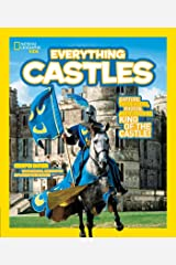 National Geographic Kids Everything Castles: Capture These Facts, Photos, and Fun to Be King of the Castle! Paperback