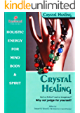 Crystal Healing fact or fiction? real or imaginary? Why not judge for yourself. (Power for life Book 6)