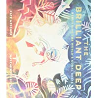 The Brilliant Deep: Rebuilding the World's Coral Reefs: The Story of Ken Nedimyer and the Coral Restoration Foundation…