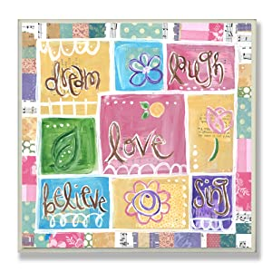The Kids Room by Stupell Dream, Laugh, Love. Sing, Believe Patchwork Square Wall Plaque
