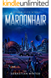 Maroonhair: A Cyber-City Story
