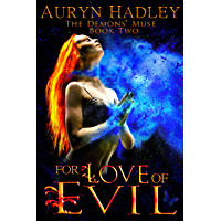 For Love of Evil (The Demons' Muse Book 2) (English Edition)