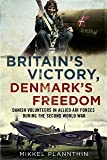 Britain's Victory, Denmark's Freedom: Danish Volunteers in Allied Air Forces During the Second World War