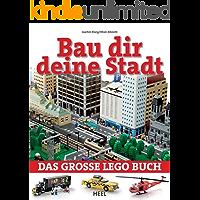 Bau dir deine Stadt: Das große Lego Buch
