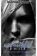 The Unfaithful Wife: An Epistolary Narrative Kindle Edition