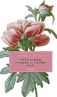 Ich bin so gütig, Dir wieder zu schreiben. Briefe: Reclam Taschenbuch (German Edition)