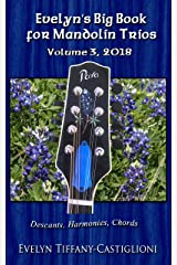 Evelyn's Big Book for Mandolins 2018, Vol. 3: Collection No. 3 of Trios for Treble Instruments (Evelyn's Big Books for Mandolins) Kindle Edition