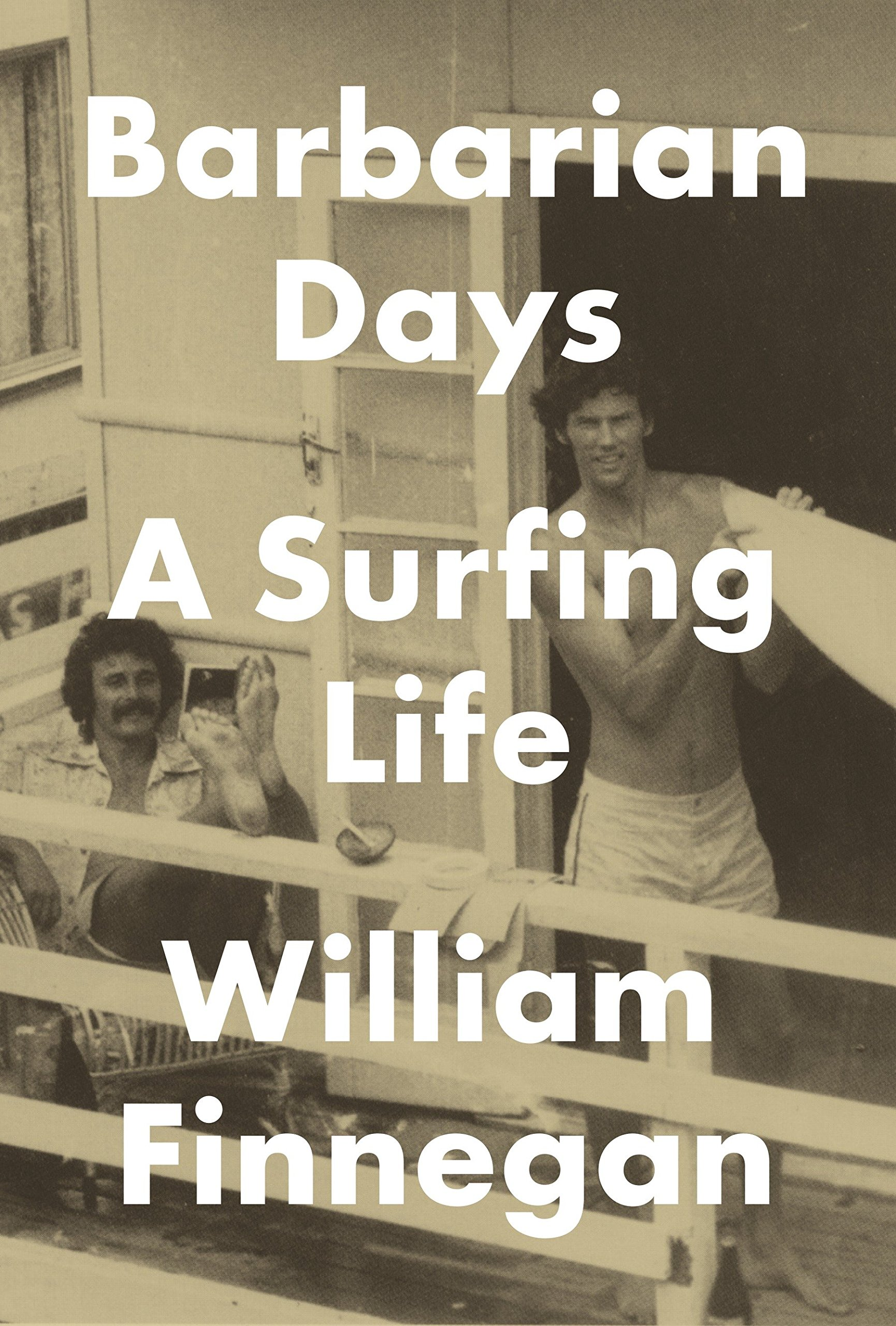 Barbarian Days: A Surfing Life by Penguin Press