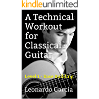 A Technical Workout for Classical Guitar: Level 1