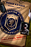 Operation Zulu Redemption: Collateral Damage - Part 1 (Operation Zulu Redemption Season 1)