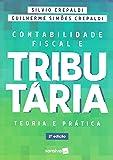Contabilidade fiscal e tributária: Teoria e prática