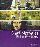 13 Art Mysteries Children Should Know (13 Series)