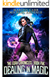 Dealing in Magic (The Leira Chronicles Book 5)