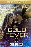 Gold Fever: Dragons of Tarakona (Magic, New Mexico Book 39)