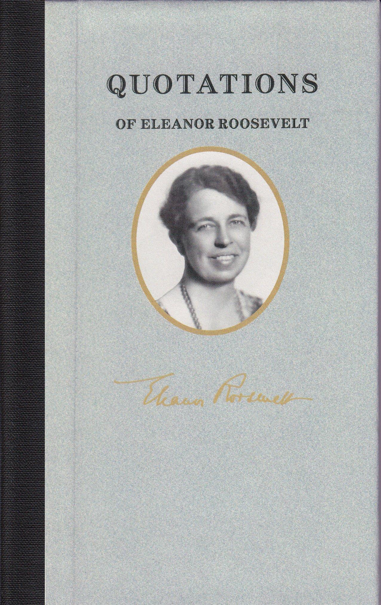 Quotations of Eleanor Roosevelt pdf