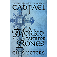 A Morbid Taste For Bones (Chronicles Of Brother Cadfael Book 1) (English Edition)