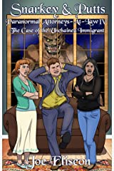Snarkey & Putts Paranormal Attorneys-At-Law IV: The Case of the Unchained Immigrant Kindle Edition