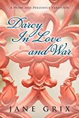Darcy in Love and War: A Pride and Prejudice Variation Kindle Edition