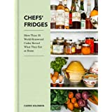 Chefs' Fridges: More Than 35 World-Renowned Cooks Reveal What They Eat at Home