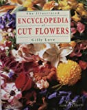 The Illustrated Encyclopedia of Cut Flowers