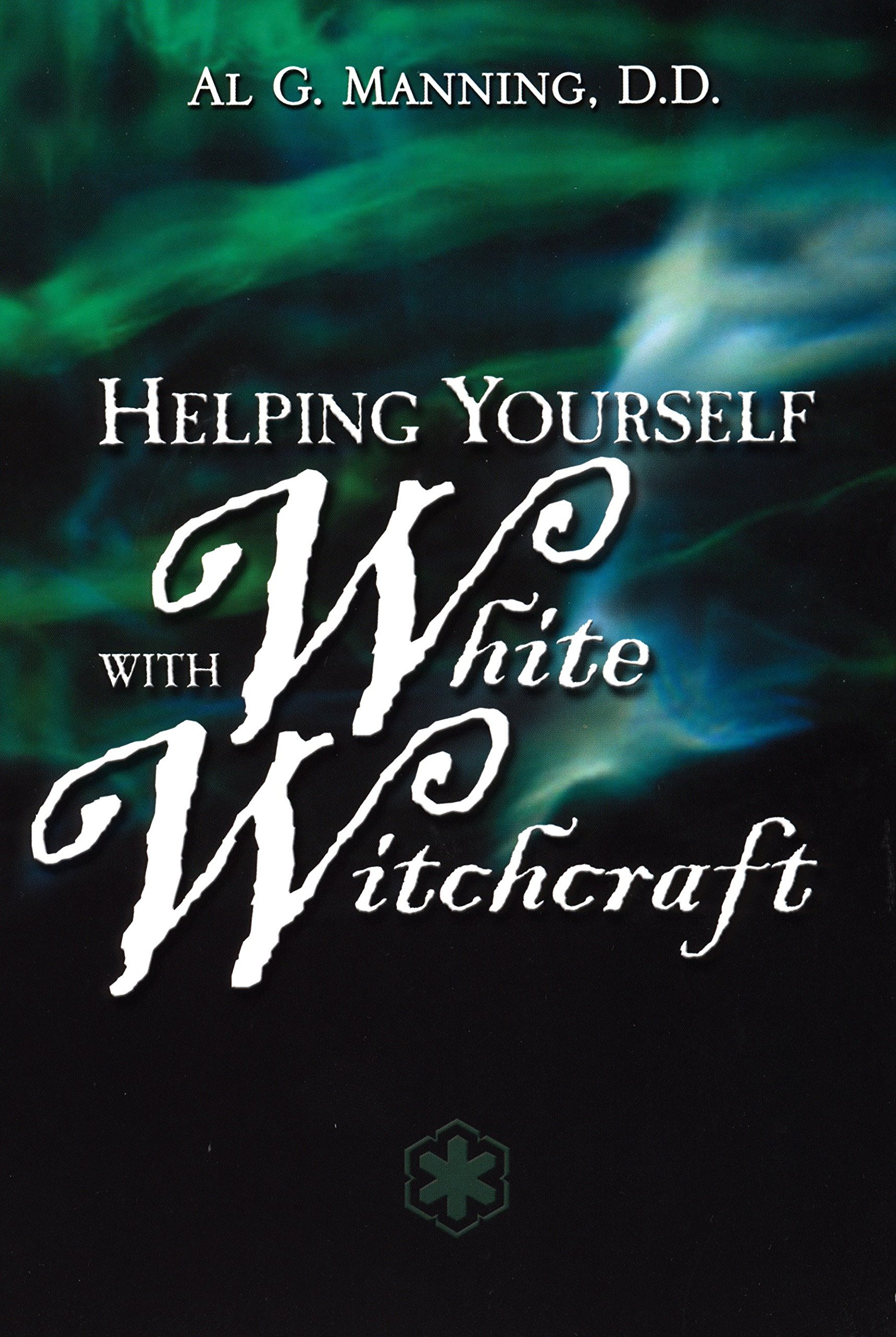 Helping Yourself with White Witchcraft: Al G  Manning