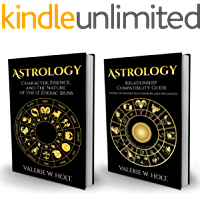 Zodiac Signs: Character, Essence, and the Nature of the 12 Zodiac Signs & Relationship Compatibility Guide (Astrology Book Bundle: 2)