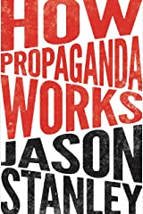 How Propaganda Works Kindle Edition