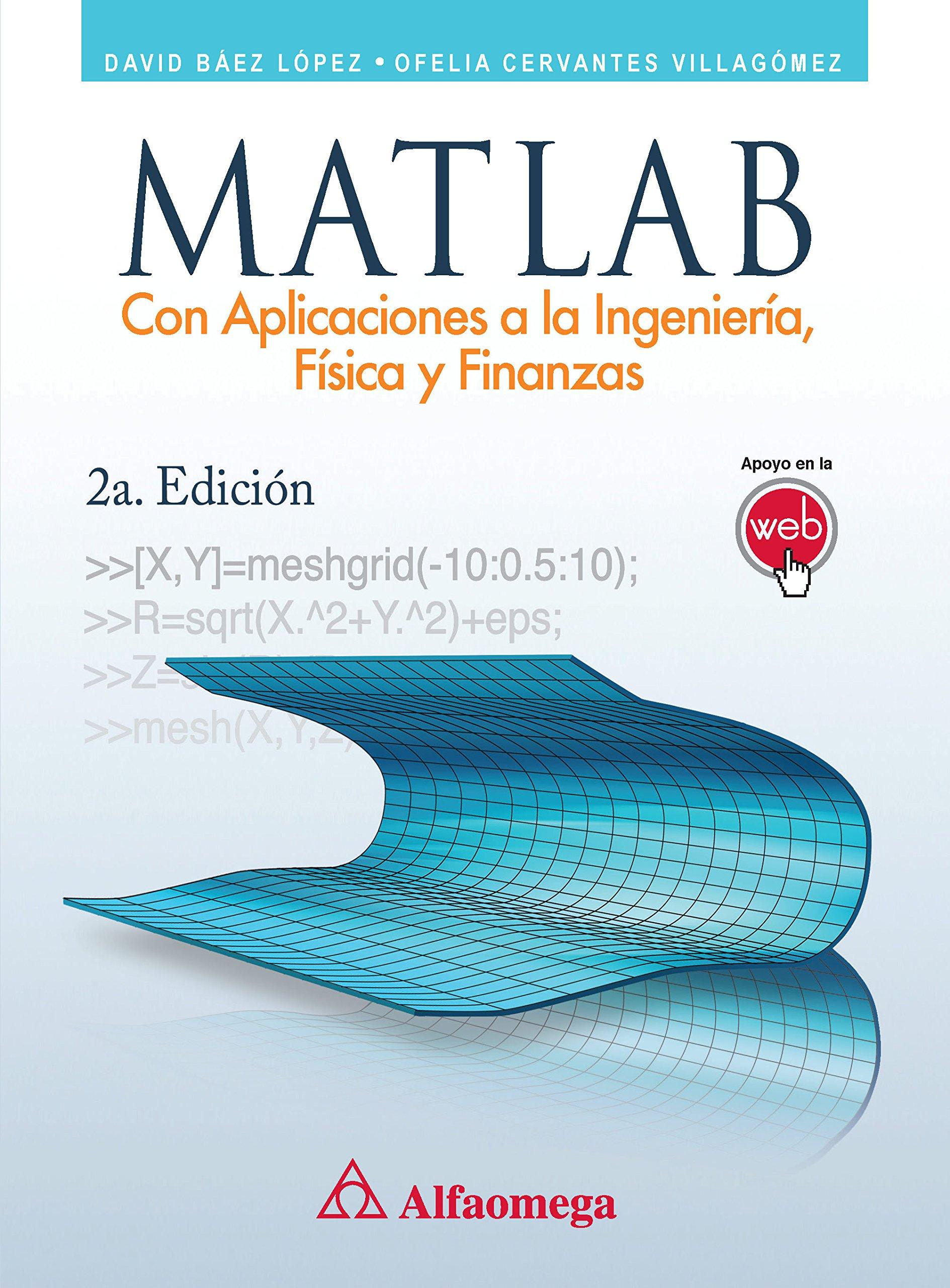 Matlab con aplicaciones a la ingenieria fisica y finanzas 2 ed david baez lopez amazon com mx libros