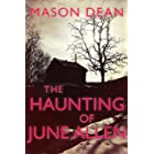 The Haunting of June Allen: A Riveting Haunted House Mystery (A Riveting Haunted House Mystery Series Book 31)