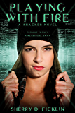Playing with Fire (The #Hackers Series Book 1)