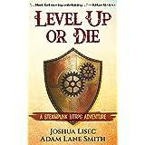 Level Up or Die: A LitRPG Steampunk Adventure