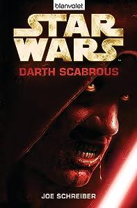 Star Wars - Darth Scabrous: Roman (German Edition)
