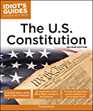 The U.S. Constitution, 2E (Idiot's Guides)